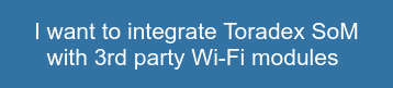 Toradex CoM with 3rd Party Wi-Fi